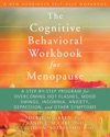 The Cognitive Behavioral Workbook For Menopause