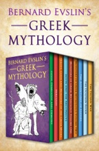 Bernard Evslin's Greek Mythology
