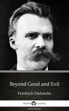 Beyond Good And Evil By Friedrich Nietzsche - Delphi Classics (Illustrated)