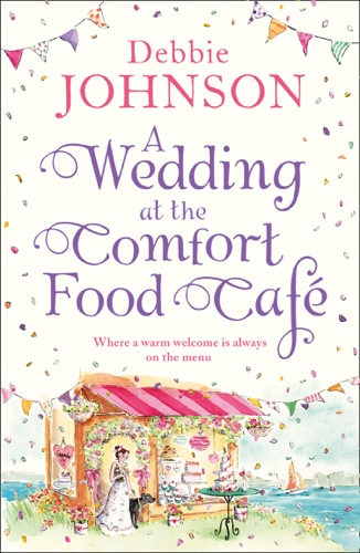 Debbie Johnson - A Wedding at the Comfort Food Cafe