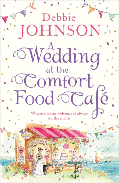 A Wedding at the Comfort Food Cafe - Debbie Johnson book cover