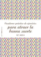 Cuaderno Práctico De Ejercicios Para Atraer La Buena Suerte