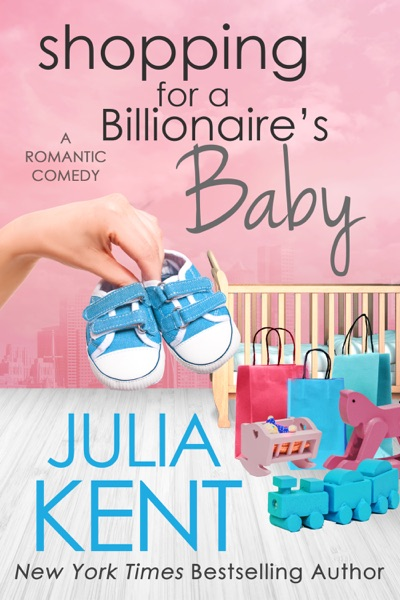 Shopping for a Billionaire's Baby - Julia Kent book cover
