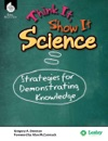 Think It Show It Science Strategies For Demonstrating Knowledge