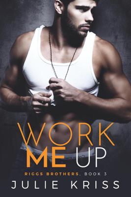 Work Me Up - Julie Kriss book