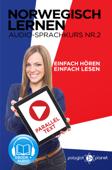 Norwegisch Einfach Lesen - Einfach Hören - Paralleltext: Norwegisch Lernen Audio-Sprachkurs Nr. 2 (Norwegisch Lernen - Easy Reader - Easy Audio) - Der Norwegisch Easy Reader - Easy Audio Sprachkurs