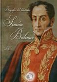 Biografía del libertador Simón Bolívar o la independencia de América del Sur