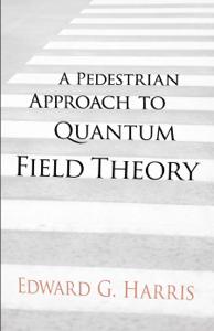 A Pedestrian Approach to Quantum Field Theory La couverture du livre martien