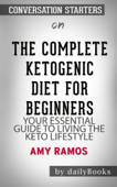 The Complete Ketogenic Diet for Beginners: Your Essential Guide to Living the Keto Lifestyle by Amy Ramos: Conversation Starters