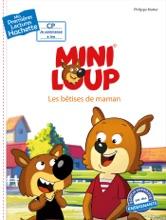 Premières Lectures CP2 Mini-Loup - Les Bêtises De Maman