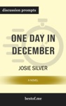 One Day In December A Novel By Josie Silver Discussion Prompts