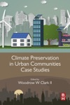 Climate Preservation In Urban Communities Case Studies Enhanced Edition