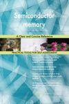 Semiconductor Memory A Clear And Concise Reference