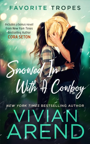 Vivian Arend & Cora Seton - Snowed In With A Cowboy: contains Rocky Mountain Retreat / The Cowboy Rescues A Bride