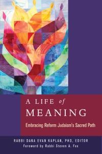 A Life of Meaning da Rabbi Dana Evan Kaplan