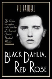Download Black Dahlia, Red Rose: The Crime, Corruption, and Cover-Up of America's Greatest Unsolved Murder