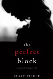 The Perfect Block (A Jessie Hunt Psychological Suspense Thriller—Book Two) book