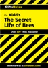 CliffsNotes on Kidd's The Secret Life of Bees
