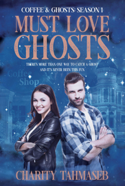 Coffee and Ghosts 1: Must Love Ghosts book