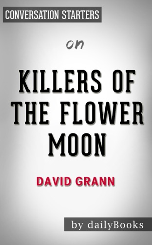dailyBooks - Killers of the Flower Moon by David Grann: Conversation Starters