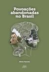 Povoaes Abandonadas No Brasil