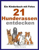 Amber Richards - Ein Kinderbuch mit Fotos:  21 Hunderassen entdecken artwork