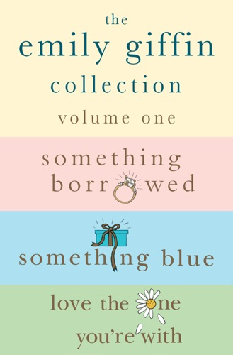 Emily Giffin - The Emily Giffin Collection: Volume 1