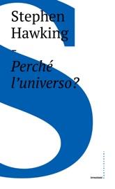Perché l'universo?