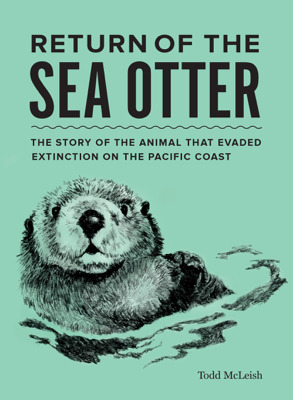 Return of the Sea Otter - Todd McLeish book