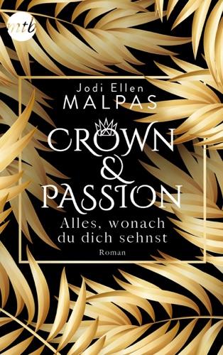 Jodi Ellen Malpas - Crown & Passion - Alles, wonach du dich sehnst