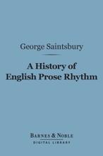 A History Of English Prose Rhythm (Barnes & Noble Digital Library)