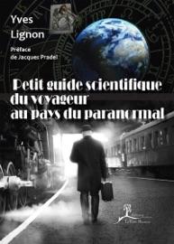 Petit Guide Scientifique Du Voyageur Au Pays Du Paranormal