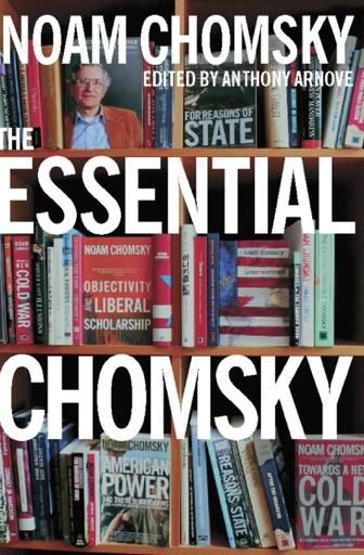 The Essential Chomsky - Noam Chomsky & Anthony Arnove