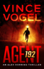 Vince Vogel - AGENT 192 - An Alex Dorring Thriller  artwork