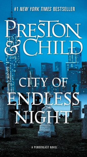 City of Endless Night - Douglas Preston & Lincoln Child - Douglas Preston & Lincoln Child