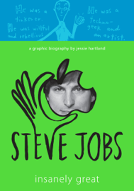 Steve Jobs: Insanely Great - Jessie Hartland book summary