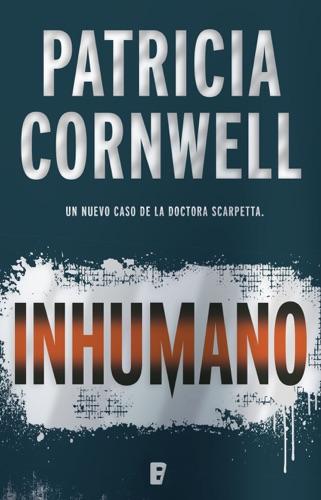 Patricia Cornwell - Inhumano (Doctora Kay Scarpetta 23)