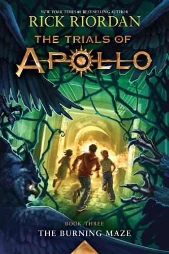 Rick Riordan - The Trials of Apollo, Book Three:  The Burning Maze