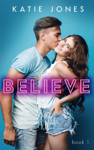 Believe - Book One