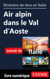 Itinéraire de rêve en Italie - Air alpin dans le Val d'Aoste