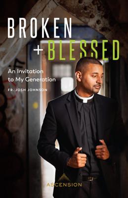 Broken and Blessed - Johnson, Fr. Josh book