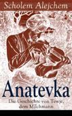 Anatevka: Die Geschichte von Tewje, dem Milchmann