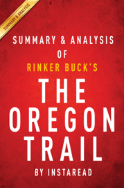 The Oregon Trail: by Rinker Buck  Summary & Analysis