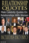 Relationship Quotes - Male Celebrity Quotes On Relationships With Women Includes Bio