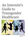 An Internists Guide To Transgender Healthcare