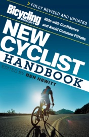 Bicycling Magazine S New Cyclist Handbook