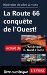 Itinraire De Rve  Moto - La Route 66 Conqute De LOuest