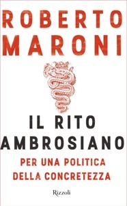Il rito ambrosiano da Roberto Maroni