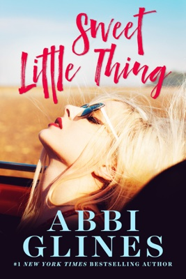 Abbi Glines - Sweet Little Thing book
