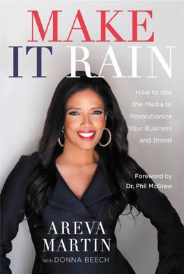 Make It Rain! - Areva Martin, Donna Beech & Phil McGraw book